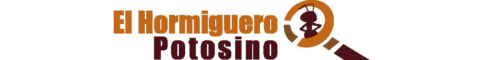 El Hormiguero Potosino.